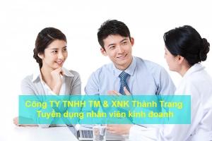 Công TY TNHH TM & XNK Thành Trang tuyển dụng nhân viên kinh doanh